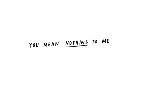 you are nothing to me