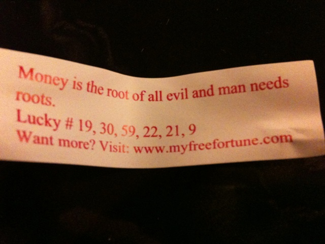 """Money Is The Root Of All Evil Png: My Fortune Cookie: """"Money Is The Root Of All Evil And Man"""