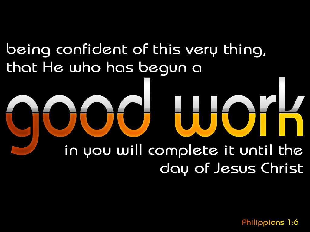 philippians 1 6 philippians 1 6 he will complete the work flickr