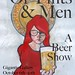 Of Pints and Men, A Beer Show