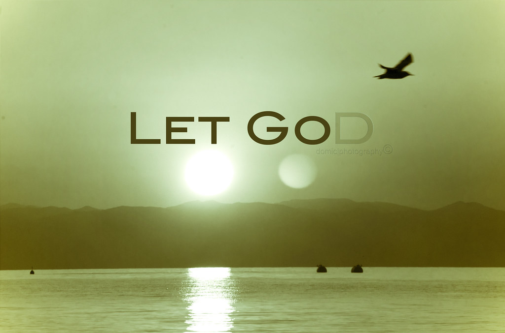Let Go Let God Dominic Dane Vergara Flickr