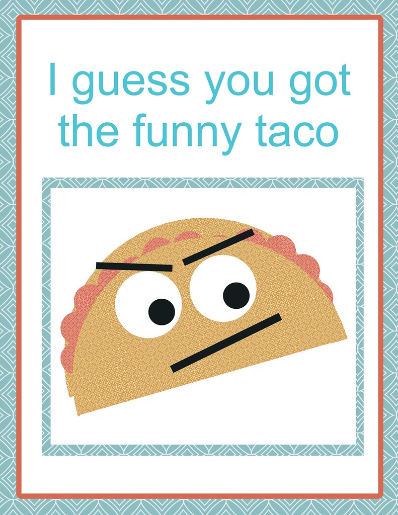 Funny Taco Get Well Card Ive Been Sick For Several Days Flickr