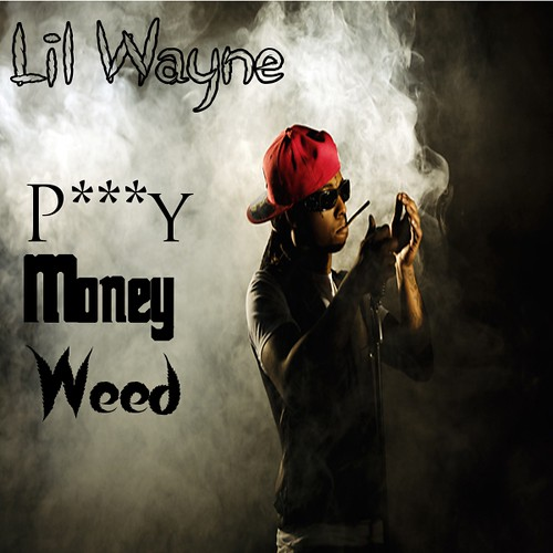 lil-wayne-pussy-money-weed
