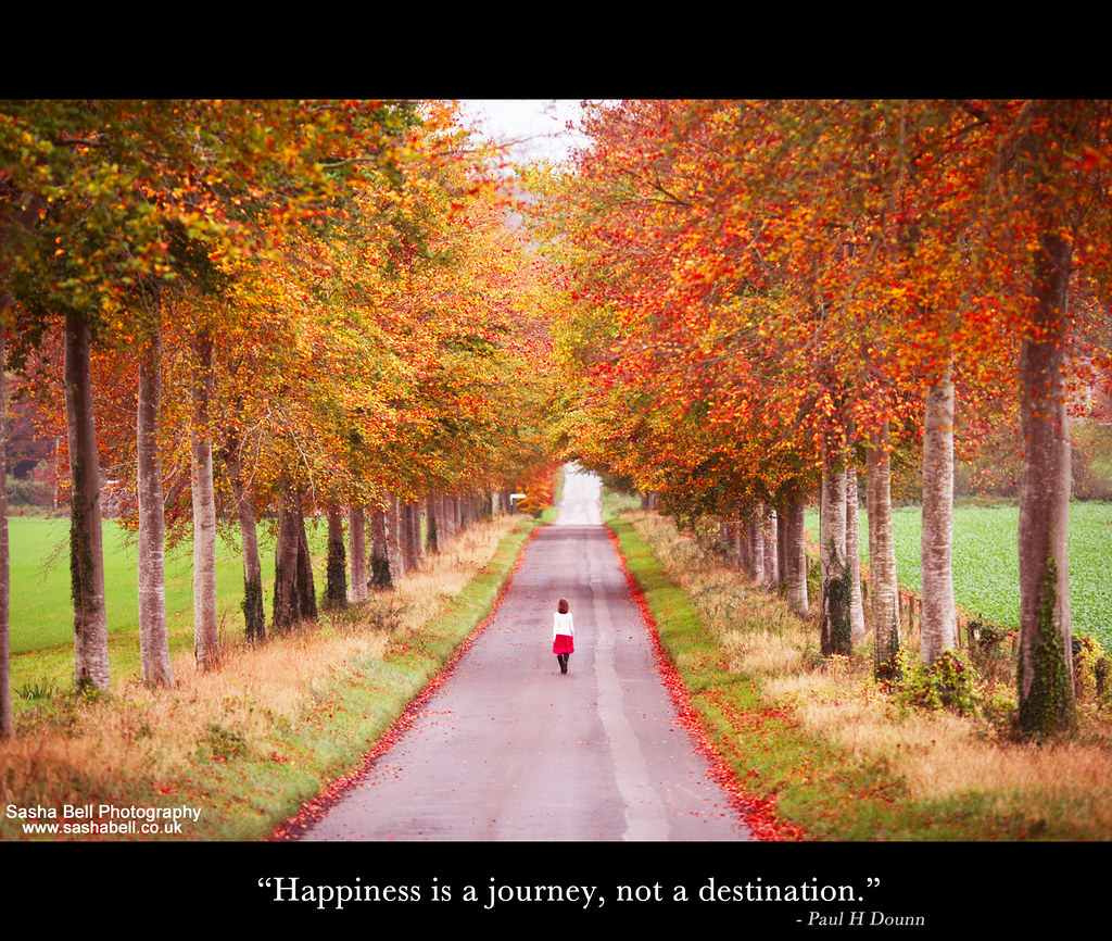 Happiness Is A Journey Not A Destination Quotes 2100 P Flickr