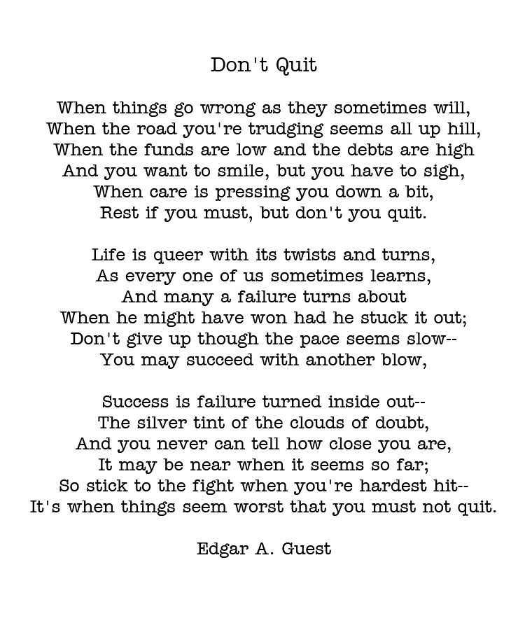 Dont' Quit by Edgar A. Guest My favorite poem. I have to s… | Flickr