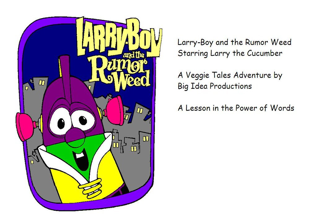 Larry Boy and the Rumor Weed