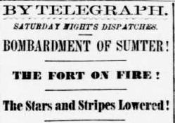 Fort Sumter | News headline telling of the bombardment of ...
