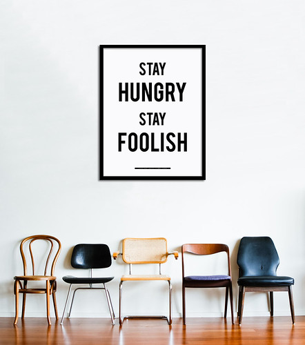 Stay Hungry Stay Foolish poster Antoine Tes-Ted | by Hu2 Design & Art