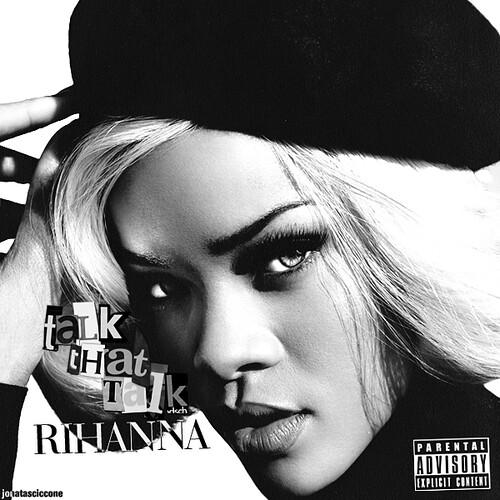 Talk That Talk Rihanna Rihanna Talk t