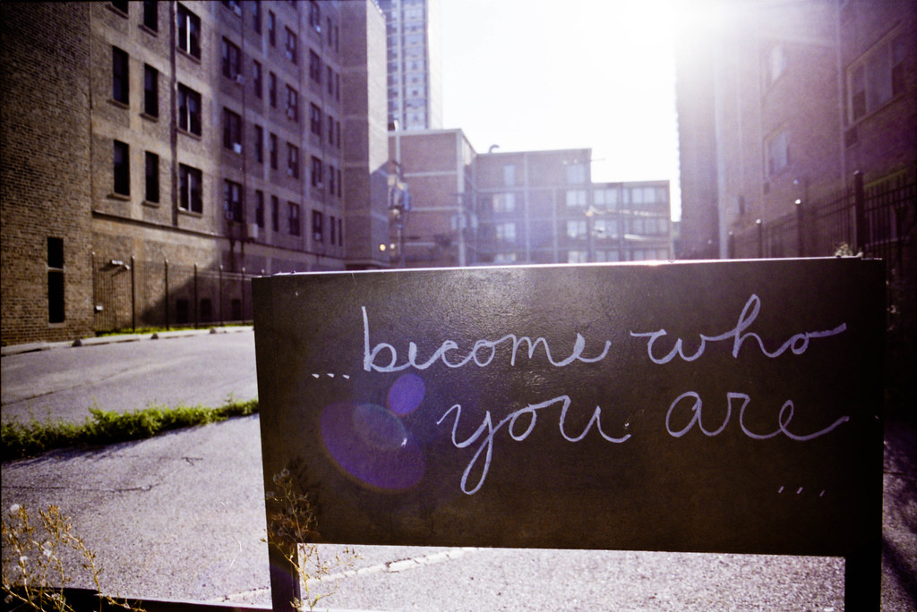 Become Who You Are I Am Always Inspired By This Sign