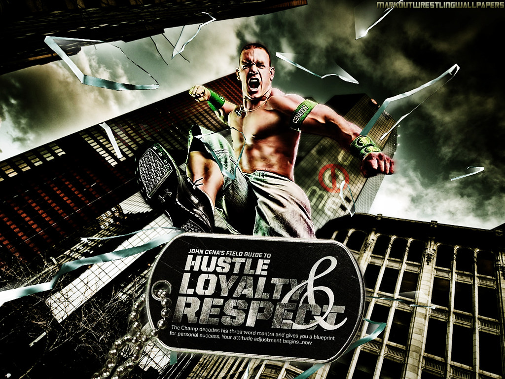 John Cena Hustle Loyalty Respect Hd Screensaver Wallpaper Flickr