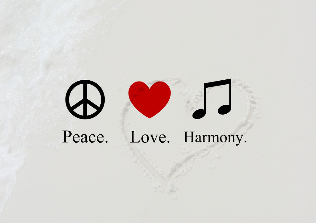 Peace Love Harmony 252 The 3 Main Things To Keep You Flickr