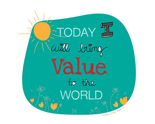 Today I will bring VALUE to the World