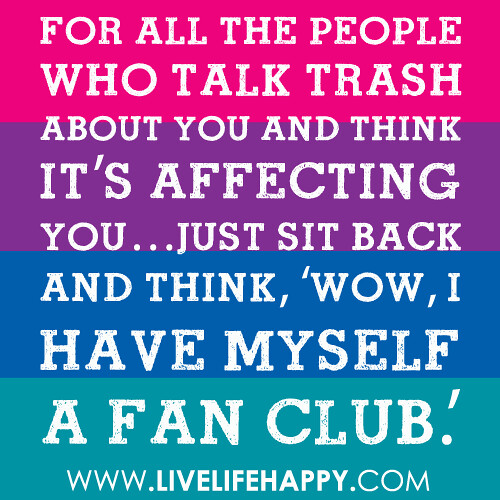 Forallthepeoplfor All The People Who Talk Trash About You Flickr