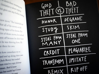 "Steal Like An Artist - ""Good theft vs. bad theft"" 