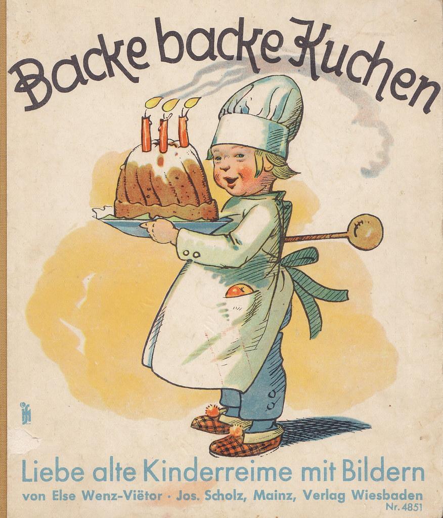 Küchenliebe backe backe kuchen backe backe kuchen liebe alte kinderrei flickr