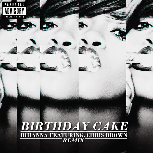 Rihanna Birthday Cake Remix Featuring Chris Brown Flickr