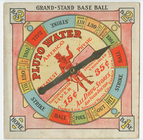 Grand-stand baseball [graphic] : Pluto Water. America's greatest physic for constipation, stomach & kidney, liver troubles. 15 [cents]. 35 [cents]. All drug stores. Ask your doctor. c.1895 | by Library Company of Philadelphia