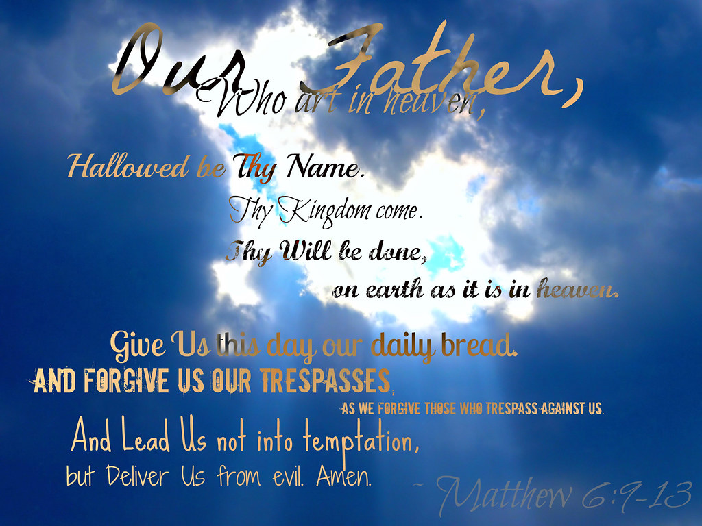 the our father prayer complete scripture verse matthe flickr