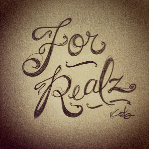 For realz pencil sketch doodle drawing quotes lettering typography