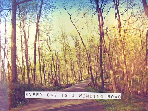 every day is a  winding road | by KatherineGrace21