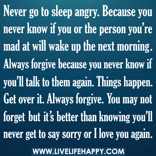 Never go to sleep angry | by deeplifequotes