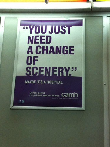 I sincerely hope these CAMH ads are some sort of parody or failed attempt at irony. | by Sweet One