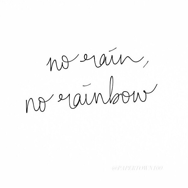 No Rain No Rainbow Regram At Papertown100 Positive Qu Flickr