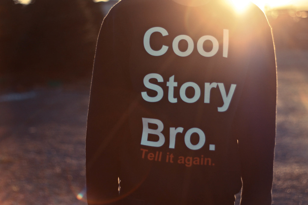 cool story bro tell it again chilan flickr