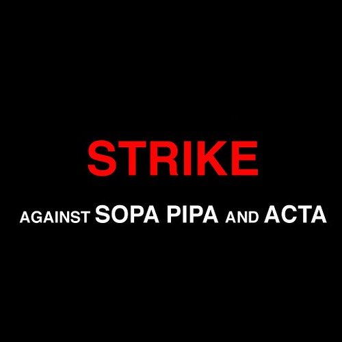 STRIKE Against SOPA, PIPA and ACTA | by ♛ RicoRacer Flux ♛