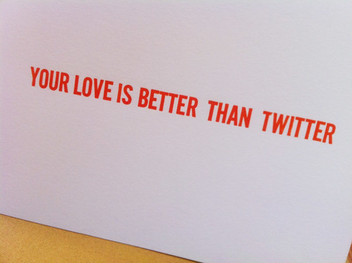 Your love is better than twitter | by mpress studio