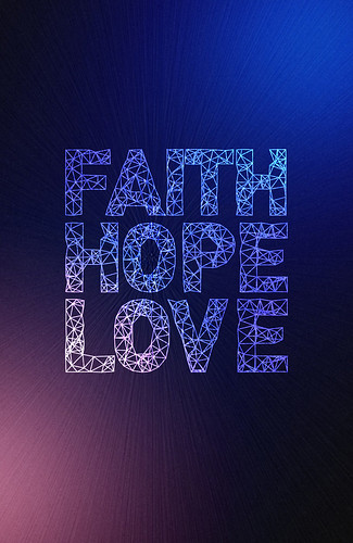 Faith Hope and Love For more wallpapers visit www ...