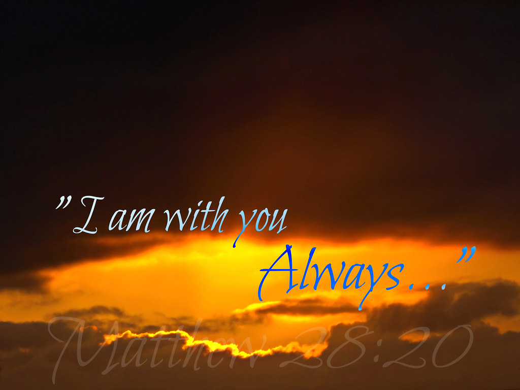 I Am With You Always Jesus Go Ye Therefore And Ma Flickr