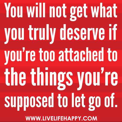 You Will Not Get What You Truly Deserve If Youre Too Atta Flickr