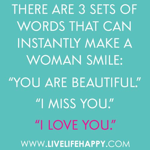 There Are  Sets Of Words That Can Instantly Make A Woman Smile You Are