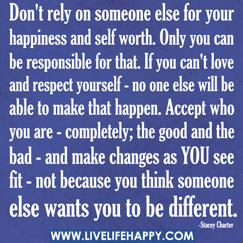 Dont Rely On Someone Else For Your Happiness And Self Wor Flickr