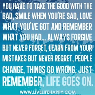 You have to take the good with the bad, smile when you're ... Quotes On Smile Love