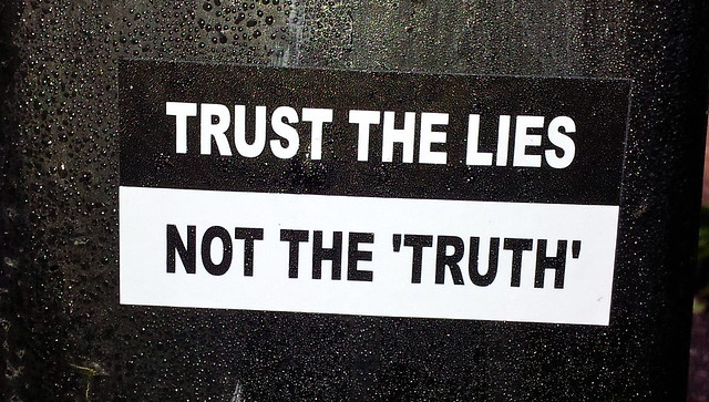 TRUST THE LIES NOT THE 'TRUTH'