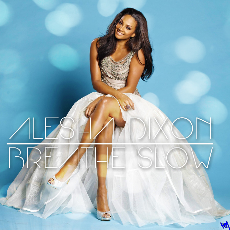 Alesha Dixon - Breathe Slow | Just a simple one I did real q… | Flickr