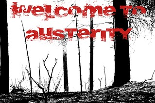 Welcome to Austerity - Our kind of town | by Teacher Dude's BBQ