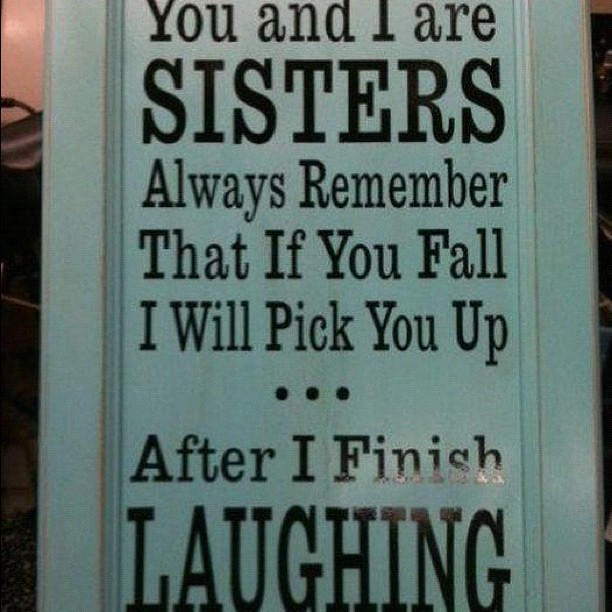Sister Silly Annoying Funny Signs Memes Siblings