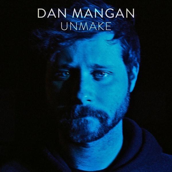 Dan Mangan - Unmake