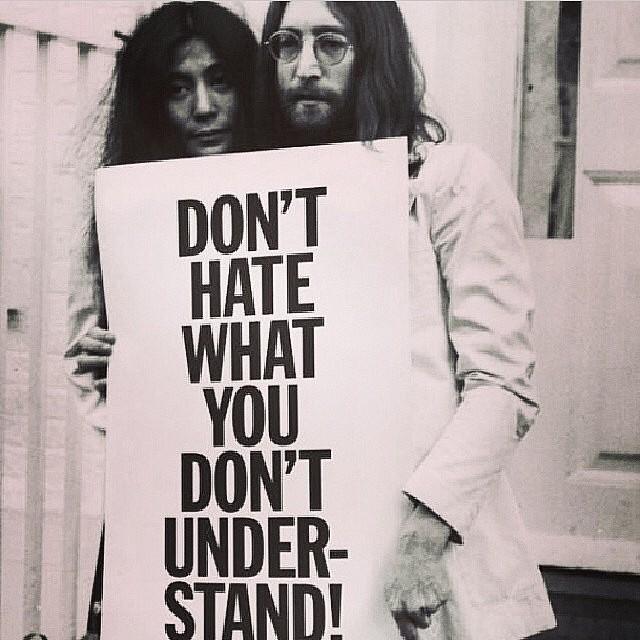 Yoko Ono John Lennon Saying Dont Hate What You Dont