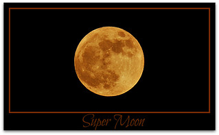 Super Moon! | by Malena †