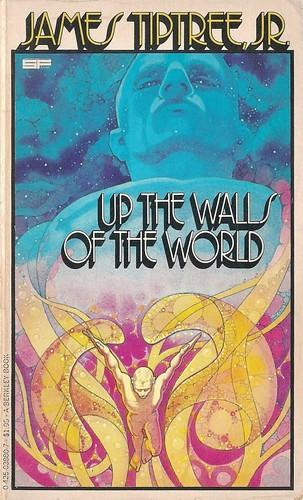 James Tiptree jr - Up the Walls of the World (Berkley 1979)