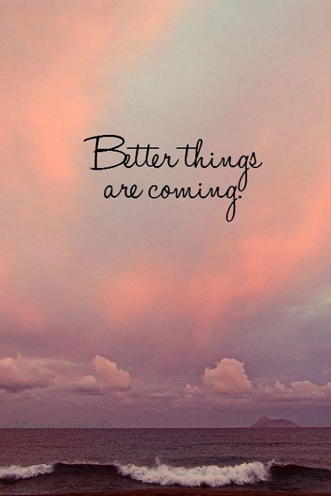 Hurt Quotes Love Relationship Better Things Are Coming Flickr