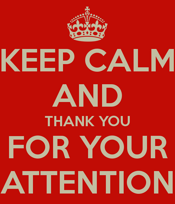 keep-calm-and-thank-you-for-your-attention   Ramadhani Abubakari ...