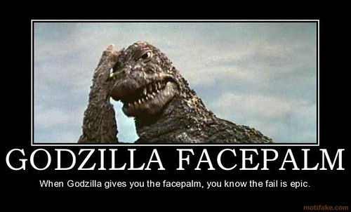 1108845-godzilla_facepalm_godzilla_facepalm_face_palm_epic_fail_demotivational_poster_1245384435_super | by Patty Marvel
