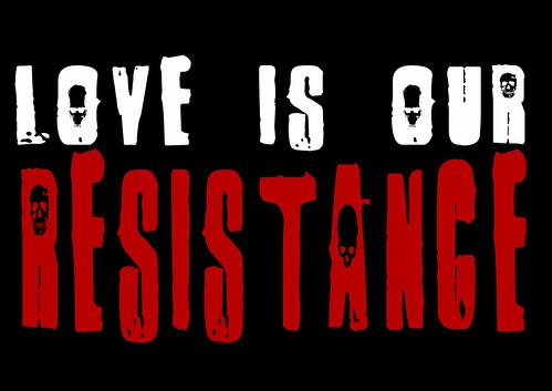 Love is our resistance | by Teacher Dude's BBQ