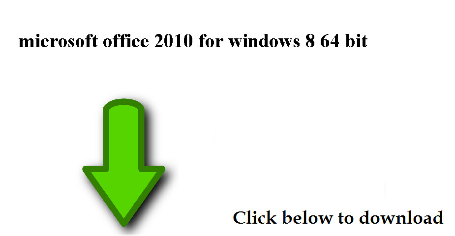 download microsoft office 2010 for windows 8 64 bit | Flickr